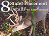 Barry Wensel gives you 8 tips as you start hanging those stands in preparation for the 2014 Fall Season!