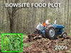 Bowsite Foodplot 2009 - Spring Planting